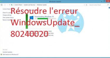 Comment résoudre l'erreur WindowsUpdate_80240020