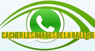 Comment Cacher les images WhatsApp de la galerie
