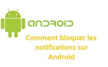 Comment bloquer les notifications tablette ou smartphone Android
