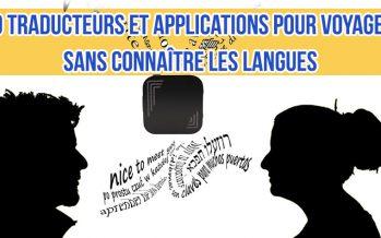 10 traducteurs et applications pour voyager sans connaître les langues