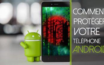 Comment protéger / sécuriser votre téléphone Android contre les virus et les pirates