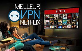 Meilleur VPN pour Netflix