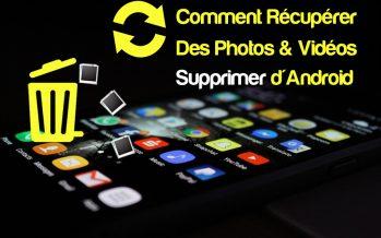 Comment faire pour récupérer des photos et vidéos supprimées d'Android – Top 5 Astuces