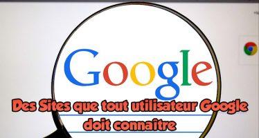 24 Sites importants que tout utilisateur Google doit connaître