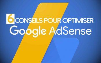 6 conseils pour optimiser vos revenus AdSense