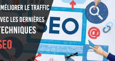 Comment améliorer le trafic de votre site Web avec les dernières techniques de SEO