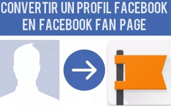 Comment convertir un profil Facebook en Facebook Page 2018
