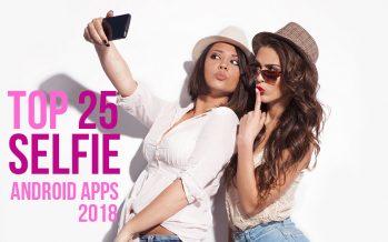 Top 25 des meilleures applications Android pour prendre des Selfies 2018