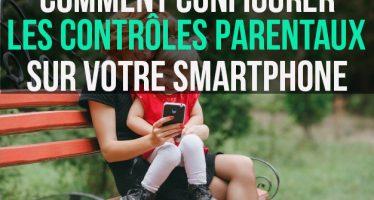 Comment configurer les contrôles parentaux sur votre smartphone