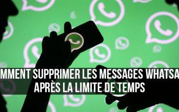 Comment supprimer les messages WhatsApp après la limite de temps