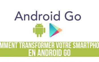 Comment transformer votre smartphone en un appareil Android Go