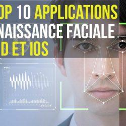 Top 10 applications de reconnaissance faciale pour Android et iOS