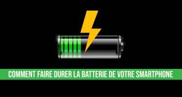 Comment faire durer la batterie de votre smartphone Android plus longtemps