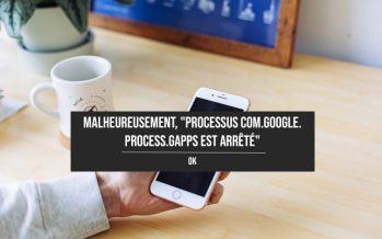 """Comment réparer le """"processus com.google.process.gapps est arrêté"""""""