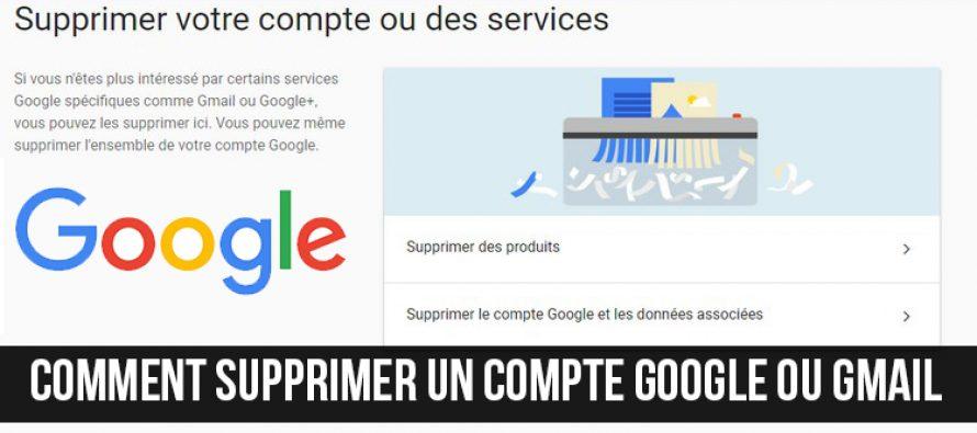 Comment supprimer un compte Google ou Gmail