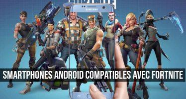 Impatient pour jouer à Fortnite sur Android? Vous aurez besoin de l'un de ces téléphones
