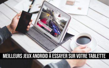 La beauté du grand écran: les meilleurs jeux Android à essayer sur votre tablette