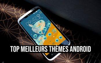 Les meilleurs thèmes Android: faites de votre smartphone un look incroyable