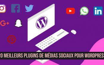 20 meilleurs plugins de médias sociaux pour WordPress