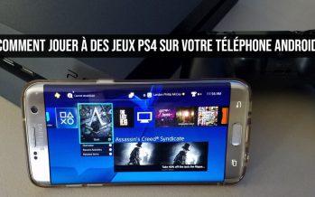Comment jouer à des jeux PS4 sur votre téléphone Android