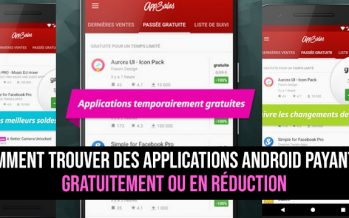 Comment trouver des applications Android Payantes: Gratuitement ou en Réduction