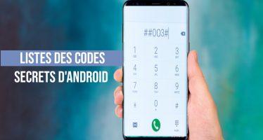 Connaissez-vous les codes secrets d'Android?