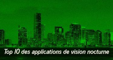 Top 10 des applications de vision nocturne pour Android et iOS