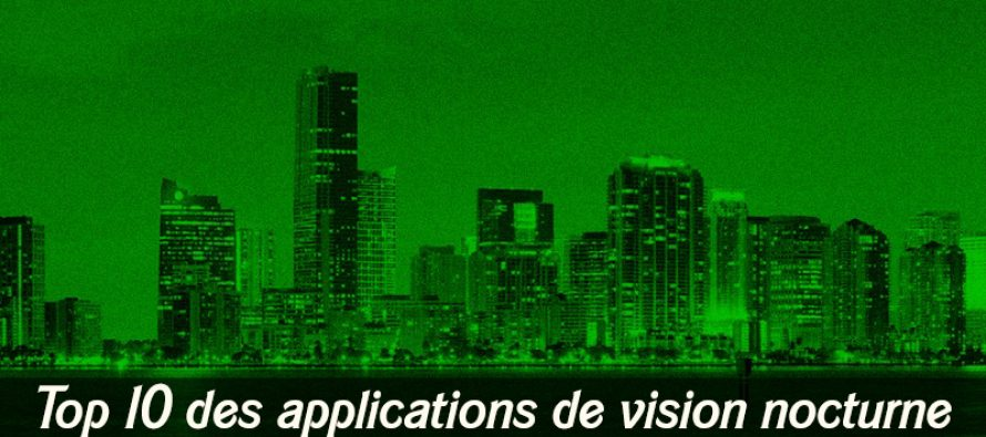 Top 10 des applications de vision nocturne pour Android et iOS