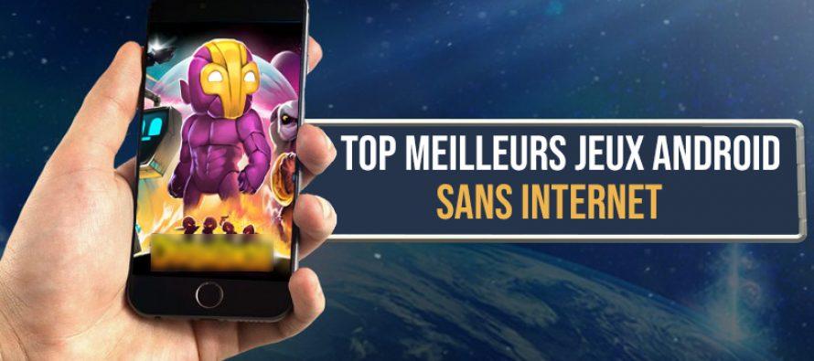 Top meilleurs jeux android sans internet