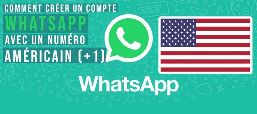 Comment créer un compte WhatsApp avec un Numéro Américain USA (+1)