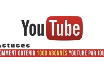 Comment obtenir 1000 abonnés YouTube par jour – 7 astuces qui fonctionnent