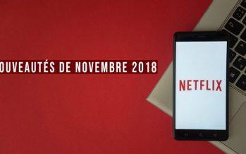 Le meilleur de Netflix: les nouveautés de novembre 2018