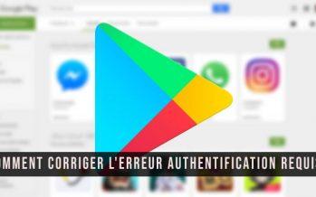 Comment corriger l'erreur L'authentification Google Play est requise