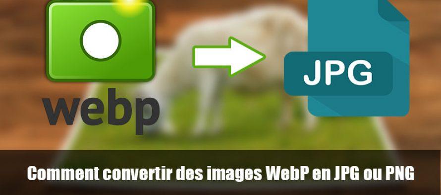 Voici une astuce pour convertir des images WebP en JPG ou PNG