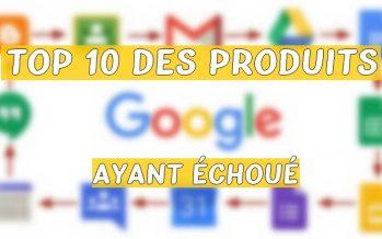Top 10 des produits Google ayant échoué
