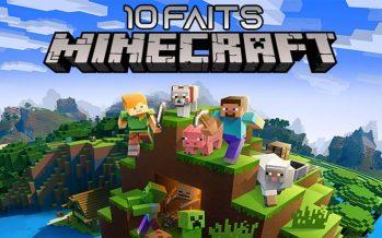Top 10 des faits que vous ne saviez pas à propos de Minecraft