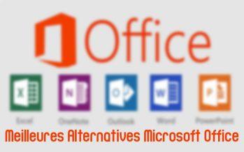 Top 15 meilleures alternatives Microsoft Office gratuites 2019