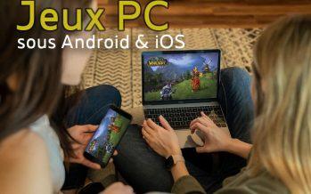 Comment jouer à vos jeux PC préférés sous Android et iOS