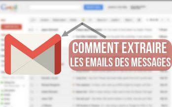 Comment extraire des adresses e-mail de vos messages Gmail