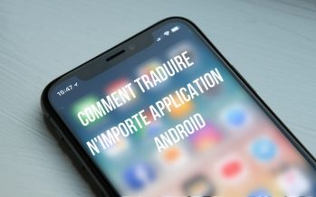 Comment traduire automatiquement n'importe quelle application Android dans n'importe quelle langue