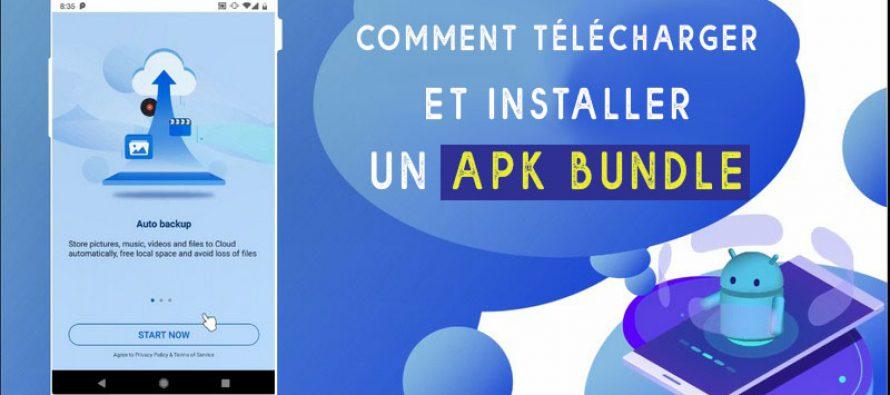Tutoriel pour télécharger et installer un APK Bundle