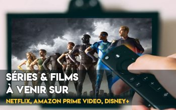 Meilleures Séries et films à venir sur Netflix, Amazon Prime Video, Disney+